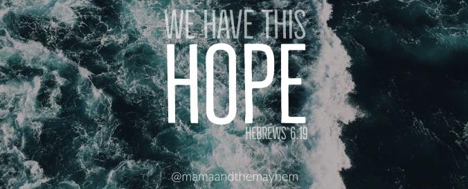 we-have-this-hope-hebrews-6-19